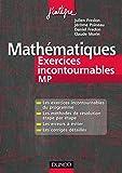 Image de Mathématiques Les exercices incontournables MP : Méthodes détaillé
