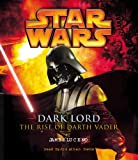 Dark Lord: The Rise of Darth Vader (Star Wars (Random House Audio))