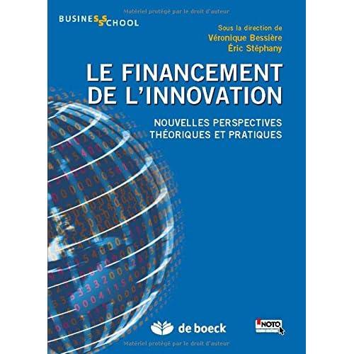 Le financement de l'innovation : Nouvelles perspectives, théoriques et pratiques
