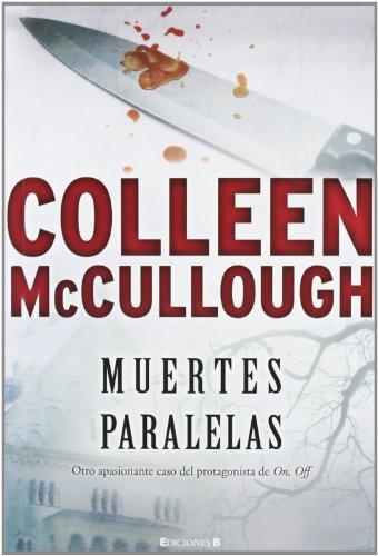 Muertes paralelas (Capitán Carmine Delmonico) (La Trama) por Colleen McCullough
