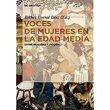 Voces de mujeres en la Edad Media: Entre realidad y ficción