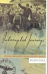 Interrupted Journeys: Young Refugees from Hitler's Reich