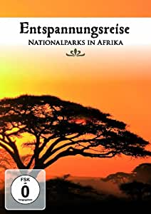 Entspannungsreise - Nationalparks in Afrika