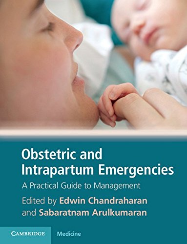 Obstetric and Intrapartum Emergencies: A Practical Guide to Management