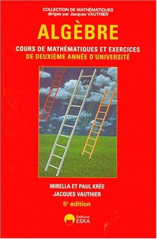 Algèbre : exercices et corrigés de 2e année d'université, 2e édition