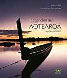 Legenden aus Aotearoa: Mythen der M?ori - Chris Winitana