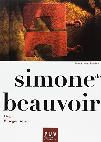 Simone de Beauvoir. Llegir «El segon sexe» (Filosofia Batxillerat)