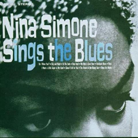 Nina Simone Sings the Blues by Nina Simone (2006-08-02)