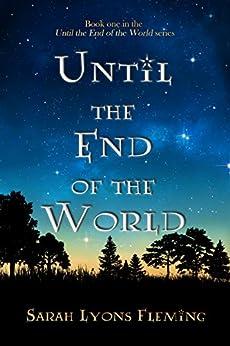 Until the End of the World (Until the End of the World, Book 1) (English Edition) de [Fleming, Sarah Lyons]
