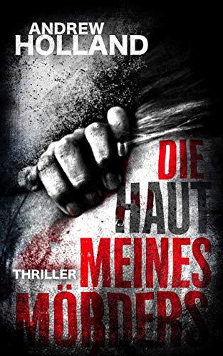 Die Haut meines Mörders: Thriller (Howard Caspar Reihe 9)