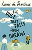 The Dust that Falls from Dreams by Louis de Bernieres (2015-07-02) - Louis de Bernieres