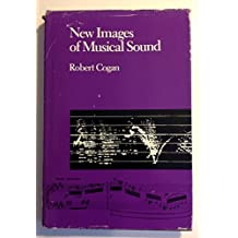 New Images of Musical Sound by Dru C. Cogan (1985-07-01)