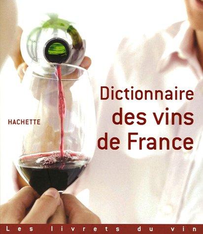 Dictionnaire des vins de France par Hachette