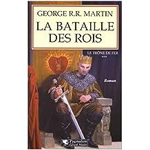 Le trône de fer (A game of Thrones), Tome 3 : La Bataille des rois