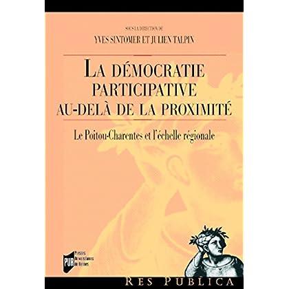 La démocratie participative au-delàde la proximité: Le Poitou-Charentes et l'échelle régionale (Res publica)