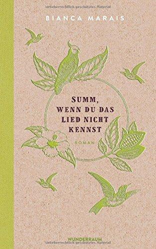 Buchseite und Rezensionen zu 'Summ, wenn du das Lied nicht kennst: Roman' von Bianca Marais