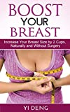 Boost Your Boobs Increase Your Breast Size by 2 Cups, Naturally and Without
