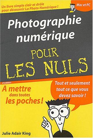 Photo numérique poche pour les Nuls par J. Adair King