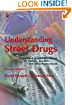 Understanding Street Drugs: A Handboo...