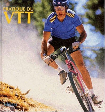 Pratique du VTT : [vélo tout-terrain]
