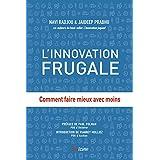 L'Innovation frugale: Comment faire mieux avec moins