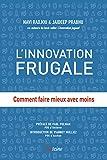 L'Innovation frugale - Comment faire mieux avec moins - Format Kindle - 9782354561758 - 15,99 €