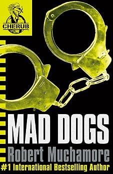 CHERUB: MAD DOGS: Book 8 (CHERUB Series) by [Muchamore, Robert]