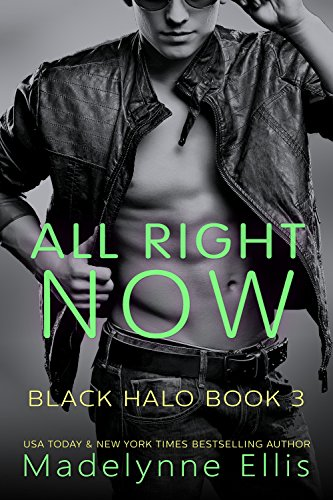 All Right Now (Black Halo Book 3) by [Ellis, Madelynne]