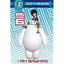 I Am Baymax (Disney Big Hero 6) (Step into Reading) by RH Disney (2015-01-06)