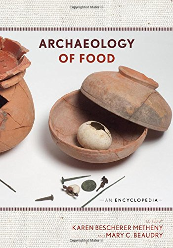 Archaeology of Food: An Encyclopedia