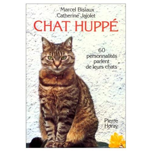 Chat huppé. 60 personnalités parlent de leurs chats