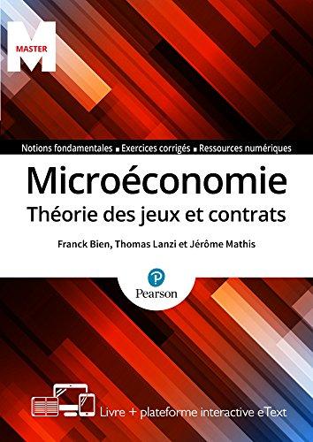 Microéconomie : Théorie des jeux et contrats - Livre + plateforme interactive eText