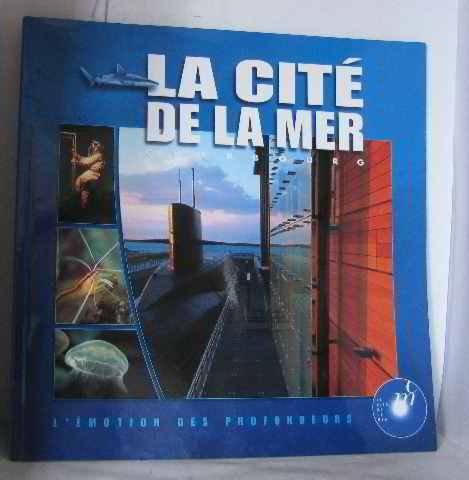 La Cité de la mer, Cherbourg: L'émotion des profondeurs