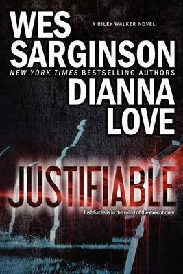 [(Justifiable)] [By (author) Dianna Love ] published on (December, 2012)