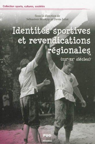 Identités sportives et revendications régionales (XIXe-XXe siècles) : Contribution des pratiques sportives à l'Europe des