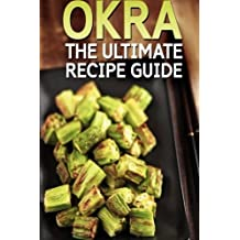 OKRA: The Ultimate Recipe Guide by Jonathan Doue M.D. (2014-07-07)