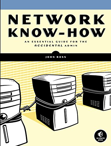 Network Know-How: An Essential Guide for the Accidental Admin -
