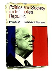 Politics and Society in De Gaulle's Republic