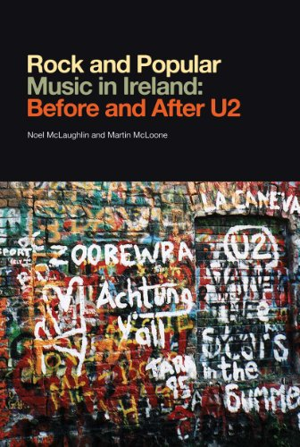 Rock and Popular Music in Ireland Before and After U2