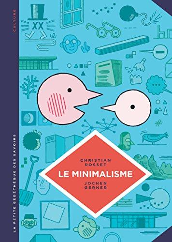 La petite Bédéthèque des Savoirs - tome 12 - Le minimalisme. Moins c'est plus. par Rosset Christian