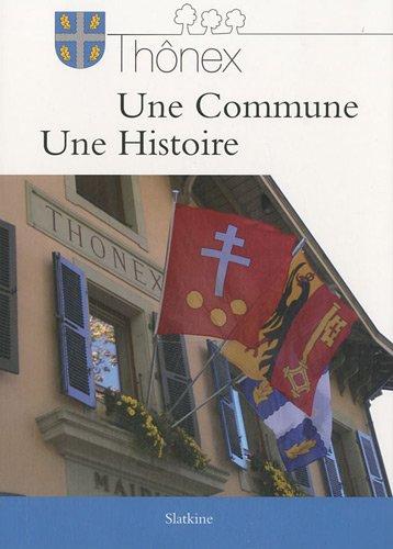 [EPUB] Thônex, une commune, une histoire : première partie : de l'origine à 1989