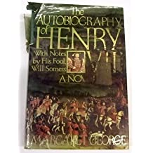 The Autobiography of Henry VIII: With Notes by His Fool, Will Somers/a Novel by Margaret George (1986-09-05)