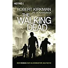 The Walking Dead: Roman (The Walking Dead-Serie, Band 1)