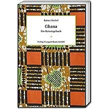 Ghana: Ein Reisetagebuch