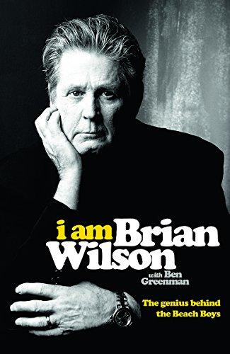 I am Brian Wilson: The Genius Behind the Beach Boys por Brian Wilson