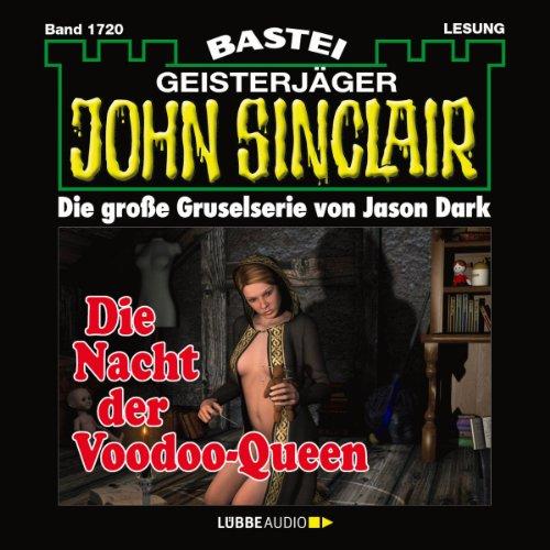 Die Nacht der Voodoo-Queen (John Sinclair 1720)