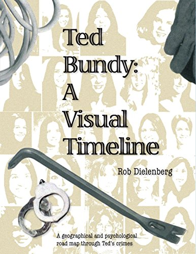 Ted Bundy: A Visual TImeline por Robert A Dielenberg