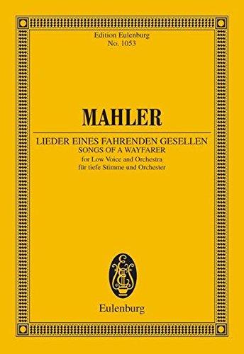 Lieder eines fahrenden Gesellen: tiefe Stimme und Orchester. Studienpartitur. (Eulenburg Studienpartituren)