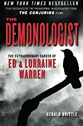 The Demonologist: The Extraordinary Career of Ed and Lorraine Warren (The Paranormal Investigators Featured in the Film The Conjuring) by Gerald Brittle (2013-09-30)