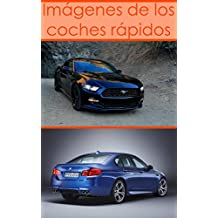Imágenes de los coches rápidos: Grandes fotos de los coches (Spanish Edition)